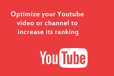 Optimize your Youtube video or channel to increase its ranking