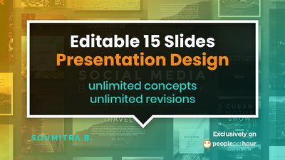 Design 15 Slides presentation -all editable, includes revisions