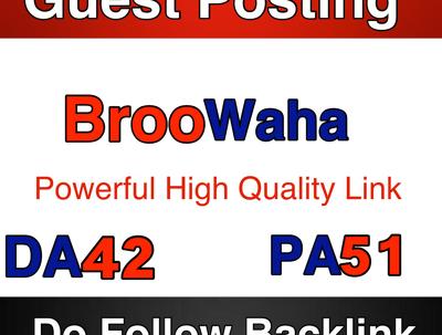 Publish a guest post on Broowaha DA 71 – Broowaha.com)
