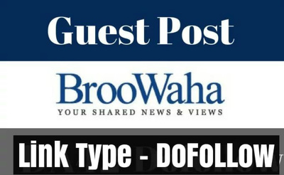 Publish Guest Post on Broowaha – Broowaha.com DA 72 PA 57