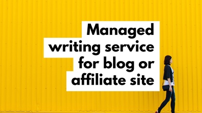Managed Content Writing Service for Your Blog or Affiliate Site.
