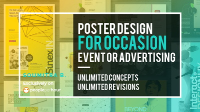 Design your poster for any occasion , event or advertising