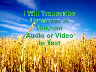 transcribe Ukrainian or Russian up to 30 min Audio/Video to Text