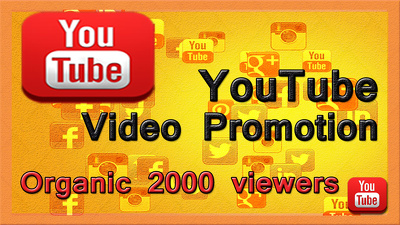 Promote YouTube video to get Guaranteed 2000 viewers through SMM