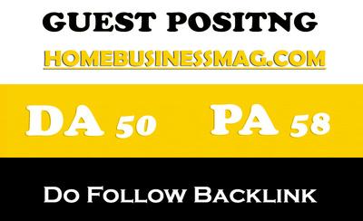High Quality Guest Post on HomeBusinessMag.com DA 51 PA54