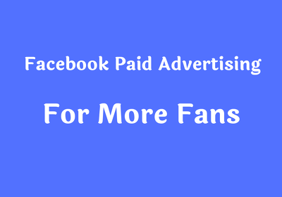 Promote Your Facebook Page For More Fans Through Paid Ad