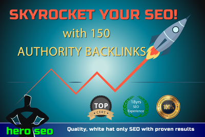 Skyrocket your SEO with 150 Authority Backlinks