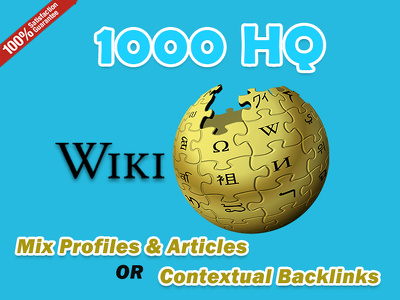 Get 1000 HQ Wiki Backlinks Contextual / Mix Profiles & Articles