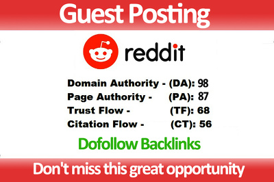 Guest post with DOFOLLOW backlinks on REDDIT DA 98,PA 87