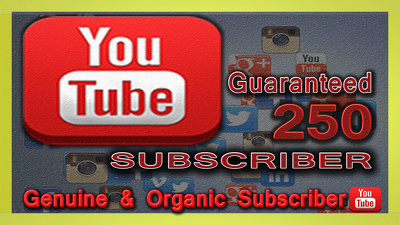 Genuine 250 Non-drop YouTube Subscriber on your Channel
