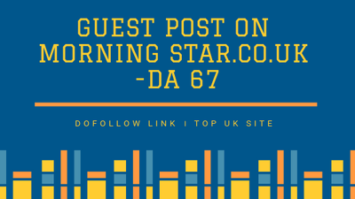 Publish   Guest Post on Morning Star.co.uk  -DA 67