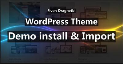 Install Wordpress Theme Demo, Import Data, Customize And Fix
