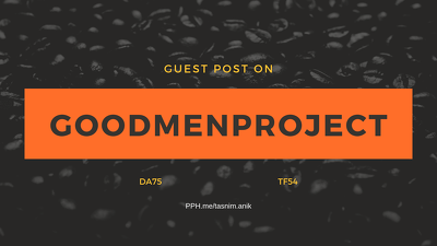 Submit a guest post goodmenproject  Goodmenproject.com DA75 TF54