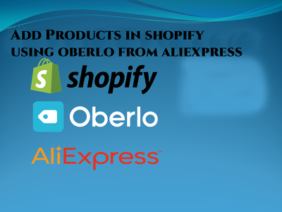 Add 100 Product In Shopify Using Oberlo From Aliexpress