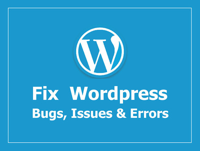 Fix any WordPress Issue/Problem for You