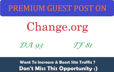 Write And Publish A Guest Post on Change.org, DA93, PA92