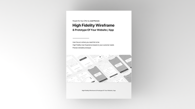 High Fidelity Wireframe & Prototype of your Website / App