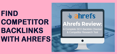 Provide complete competitor backlink report from Ahrefs Paid Too