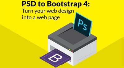 Convert a PSD to HTML5/CSS3 using Bootstrap4