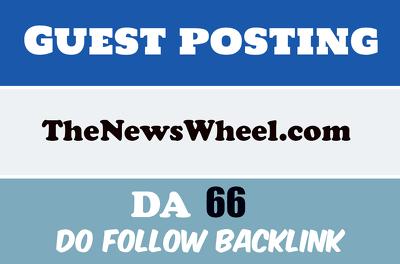 Guest post on Thenewswheel Thenewswheel.com , DA 66 Do Follow