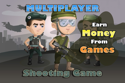 Make Money Making  android or ios Multiplayer Shooting Game
