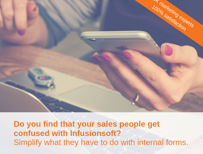 Create an internal form in Infusionsoft - optimise your sales