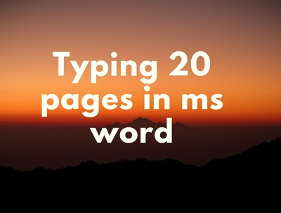 Type20 pages pdf,images or scanned copy to Ms word and excel.