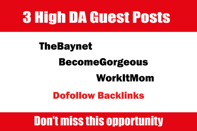 Publish Guest Post on TheBaynet, BecomeGorgeous, WorkItMom