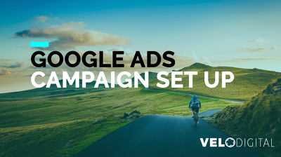 Set-up A Google Ads Campaign That Delivers Results