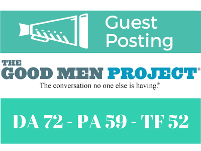 Publish a Guest Post on Goodmenproject, Goodmenproject.com DA 72