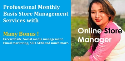 Be your online store manager (Monthly Basis) UNLIMITED UPDATES