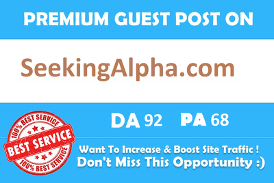 Publish a guest post on SeekingAlpha.com DA-92 PA-68