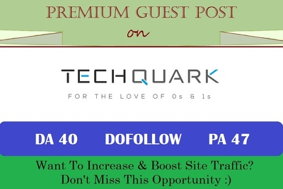 Submit An HQ Tech Guest Post on Techquark.com with DoFollow Link