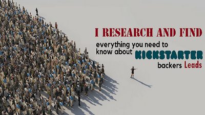 Research and Provide 3000 Kickstarter Super Backers Leads