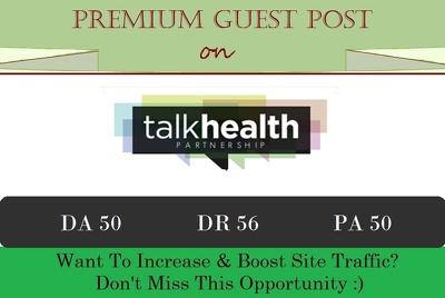 Write & Publish Guest Post on Talkhealthpartnership.com - DR 56