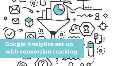 Set up Google Analytics with conversion tracking