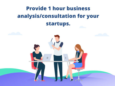 Provide 1 hour business analysis/consultation for your startups.