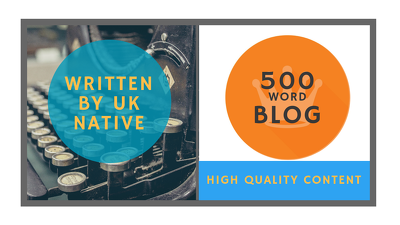 500 word blog - SEO optimised and researched by UK native