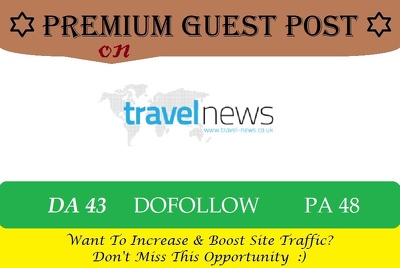 Write and post on travel-news.co.uk - DA43 II Dofollow