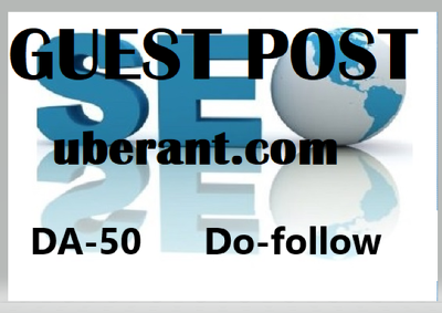 Write and Publish Guest Post on Uberant.com DA- 50 Dofollow