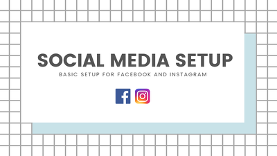 Setup new social media accounts (Facebook and Instagram)