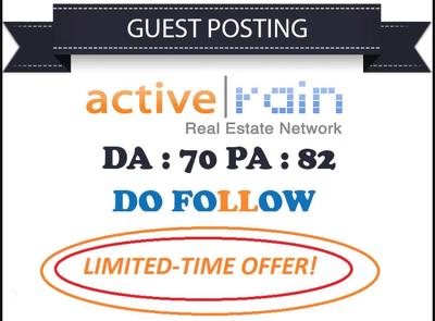 Publish a guest post on ActiveRain.com DA-70 PA-82 Dofollow