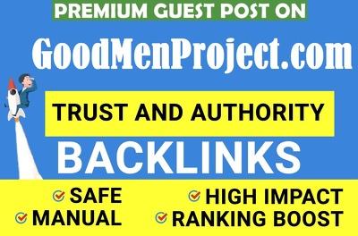 Write and publish Guest Post on goodmenproject.com DA 78 DR 80