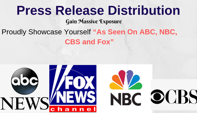 Do press release distribution to FOX, CBS, ABC, and NBC news