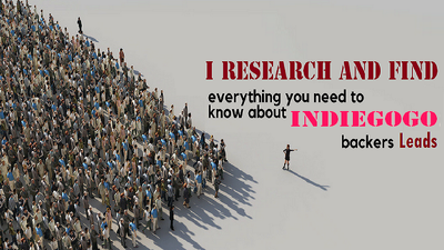Research and Provide 3000 Indiegogo Super Backers Leads
