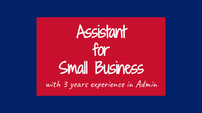 1 hour Assistant for Small Business and deliver within 24 hours