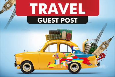 Guest post on 5 TOP quality Travel websites Dofollow