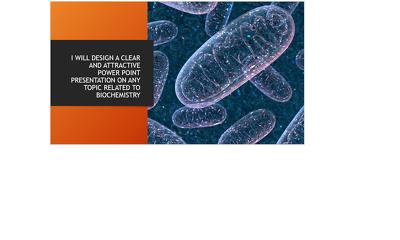 Make powerful 10slides presentation related to   biochemistry.
