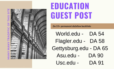Write and Publish 5 EDU guest posts DA 55+ with Dofollow links