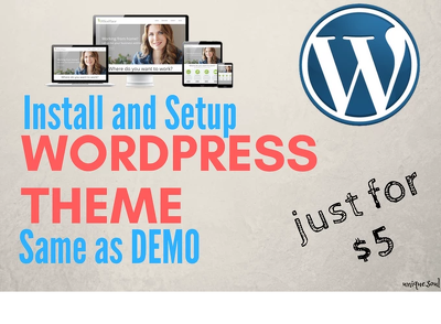 Install Wordpress Theme & Setup Exactly Like Demo In 2 Hr